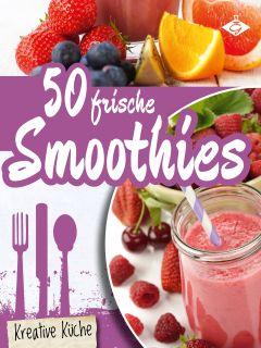 50 frische Smoothie-Ideen