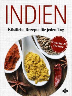 Indische Gerichte Exotische und schmackhafte Gerichte aus Indien