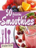 50 frische Smoothies
