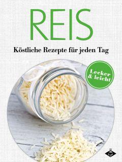 Reis 20 ungewöhnliche und inspirierende Reis-Rezepte aus aller Welt